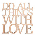 """Holzschrift """"Do all things with love"""", natur"""