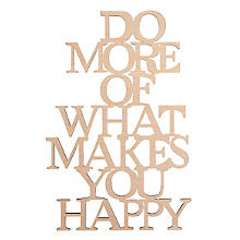 Écriture en bois brut 'Do more of what makes you happy'